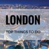 London Calling: Things to do in London