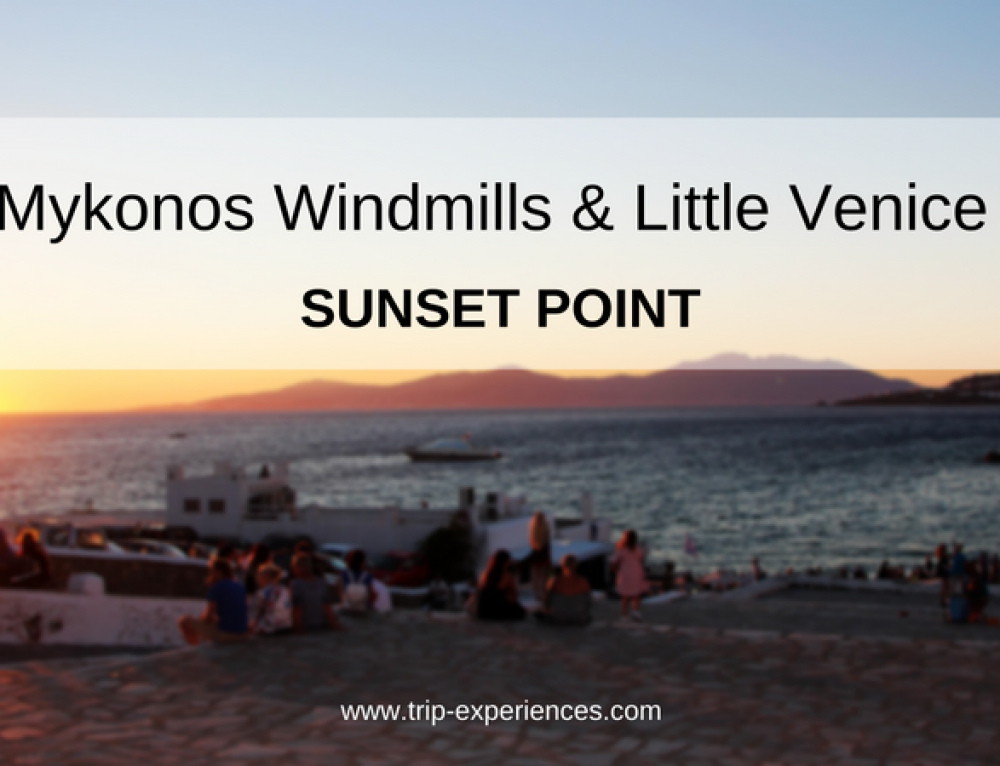 Mykonos Windmills & Little Venice: Best Sunset Point