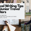 Travel Writing Tips for Junior Travel Writers